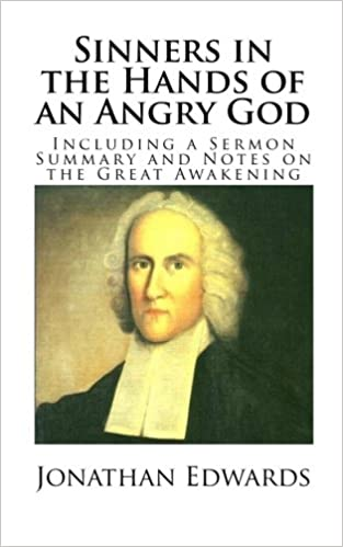 Sinners in the Hands of an Angry God (Including a Sermon