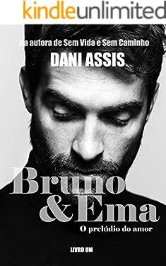 Bruno&Ema (O prelúdio do amor): Livro Um