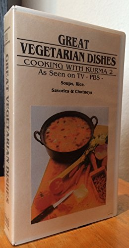 Cooking with Kurma Vol. 2 - Soups, Rice, Savories, and Chutneys (Great Vegetarian Dishes)