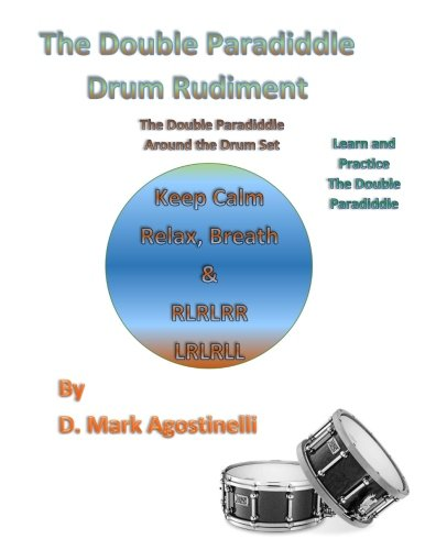 The Double Paradiddle Drum Rudiment: The Double Paradiddle Around The Drum Set (Drum Rudiments) (Volume 1)