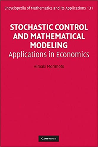 Download Stochastic Control and Mathematical Modeling: Applications in Economics (Encyclopedia of Mathematics and its Applications) PDF, azw (Kindle), ePub