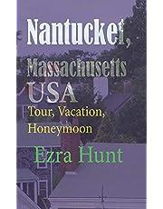 Nantucket, Massachusetts USA: Tour, Vacation, Honeymoon