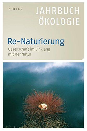 Re Naturierung  Gesellschaft Im Einklang Mit Der Natur   Jahrbuch Ökologie 2015