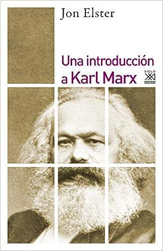 Una Introducción A Karl Marx: 1273 Filosofía y Pensamiento: Amazon.es: Elster, Jon: Libros