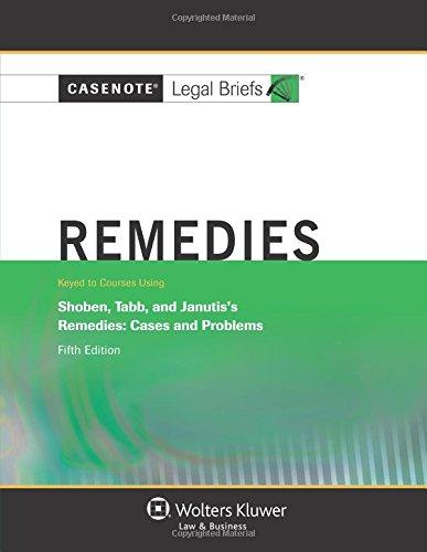Remedies: Shoben Tabb & Janutis 5e (Casenote Legal Briefs)