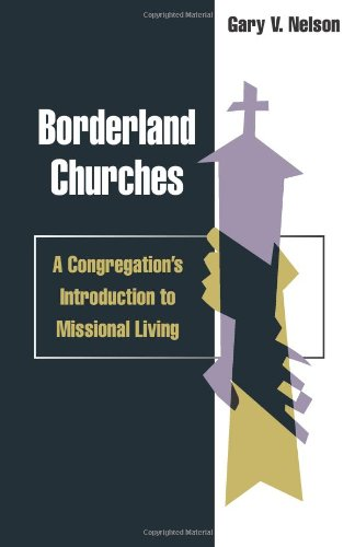 Borderland Churches: A Congregation's Introduction to Missional Living (TCP Leadership Series)