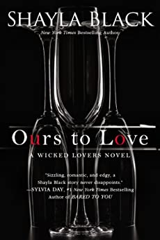 Ours to Love (Wicked Lovers series Book 7) by [Black, Shayla]