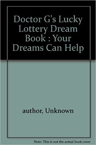 Doctor G's Lucky Lottery Dream Book : Your Dreams Can Help