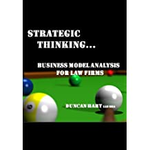 Strategic Thinking - Business Models Analysis for Law Firms and their Teams