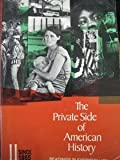 The Private Side of American History Vol. 1 : Readings in Everyday Life, to 1877, , 0155719661