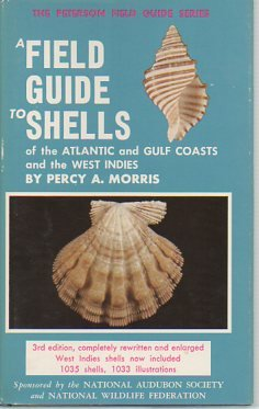 A Field Guide to Shells of the Atlantic and Gulf Coasts and the West Indies - Book #3 of the Peterson Field Guides