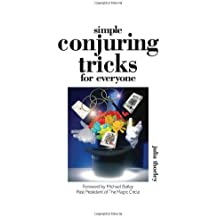 Simple Conjuring Tricks for Everyone: Learn How to Amaze Family and Friends by Julia Thorley (2005-03-01)