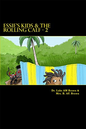 Essie's Kids & the Rolling Calf - 2: Island Style Storybook (ESSIE'S KIDS AND THE ROLLING CALF)