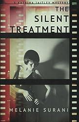 The Silent Treatment (A Katrina Jaitley Mystery) (Volume 1)
