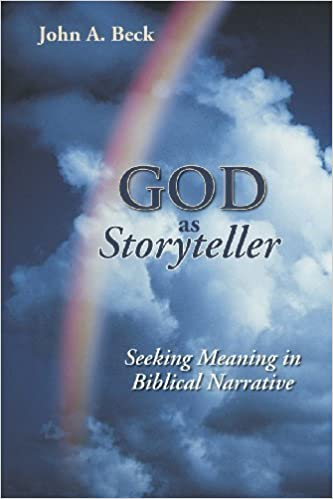 Book God as Storyteller: Seeking Meaning in Biblical Narrative by Dr. John A. Beck (2008-06-01)