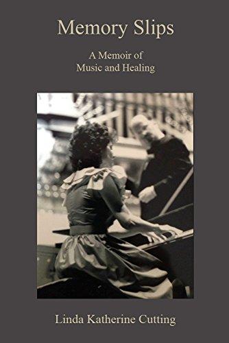 Memory Slips: A Memoir of Music and Healing ()