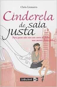 Cinderela De Saia Justa: 9788573124248: Amazon.com: Books