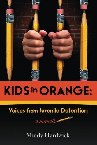 Kids in Orange: Voices from Juvenile Detention