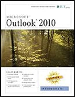 Outlook 2010: Intermediate, First Look Edition, Instructor's Edition (First Look Axzo Press)