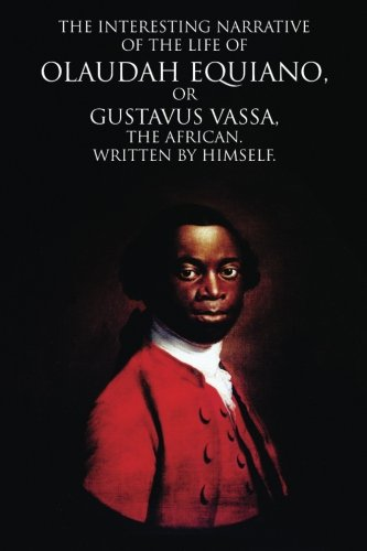 Download The Interesting Narrative of the Life of Olaudah Equiano: or Gustavus Vassa, the African. Written by Himself PDF