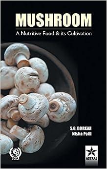 PDF Descargar Mushroom: A Nutritive Food & Its Cultivation