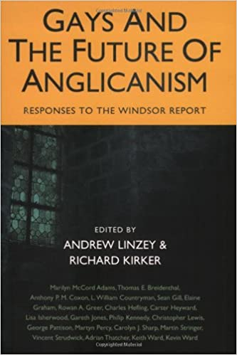 Gays And the Future of Anglicanism: Responses To the Windsor Report