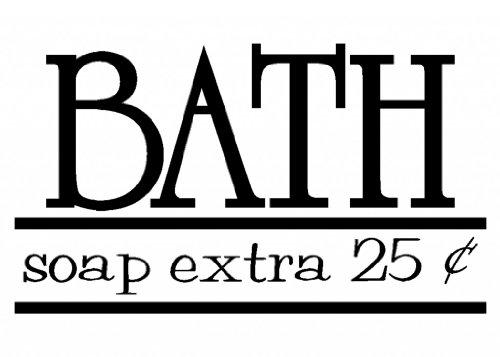 Bath - Soap Extra 25 cents - Vinyl Wall Decal Letters Bathroom Home Décor Black Matte