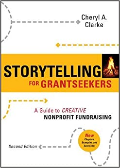 Book Storytelling for Grantseekers: A Guide to Creative Nonprofit Fundraising by Cheryl A. Clarke (2009-01-20)