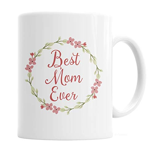 Best Mom Ever Coffee Mug Birthday Gift Mother's Day Gift Tea Cup 11 oz Mug Floral