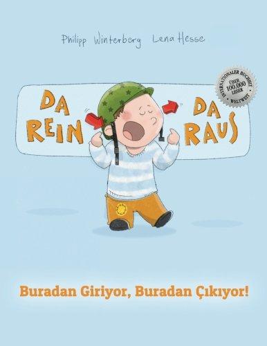 Da rein, da raus! Buradan Giriyor, Buradan Çıkıyor!: Kinderbuch Deutsch-Türkisch (bilingual/zweisprachig)