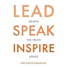 Lead Speak Inspire Hörbuch von Bert Martin Ohnemüller Gesprochen von: Bert Martin Ohnemüller