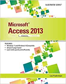 Microsoft Access 2013: Illustrated Introductory: 9781285093284: Computer Science Books @ Amazon.com