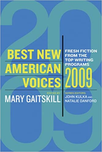 Best New American Voices 2009: Mary Gaitskill, John Kulka, Natalie