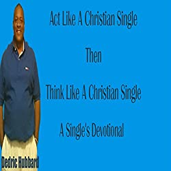 Act Like a Christian Single Then Think Like a Christian Single Devotional