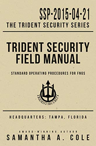 Trident Security Field Manual: Standard Operating Procedures for FNGs (Arroyo Lights)