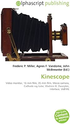 Kinescope: Video monitor, 16 mm film, 35 mm film, Movie camera, Cathode ray tube, Vladimir K. Zworykin, Interlace, VidFIRE: Amazon.es: Miller, Frederic P., Vandome, Agnes F., McBrewster, John: Libros en idiomas extranjeros