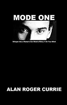 Download for free MODE ONE: Whisper Into a Woman's Ear What Is REALLY On Your Mind