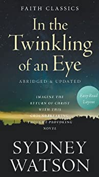 In the Twinkling of an Eye (Faith Classics) by [Watson, Sydney]