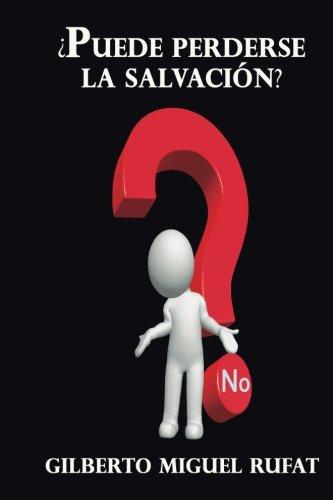 ¿Puede perderse la salvacion? (Spanish Edition) [Gilberto Miguel Rufat] (Tapa Blanda)