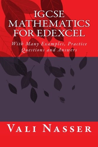 IGCSE Mathematics for Edexcel: With Many Examples, Practice Questions and Answers