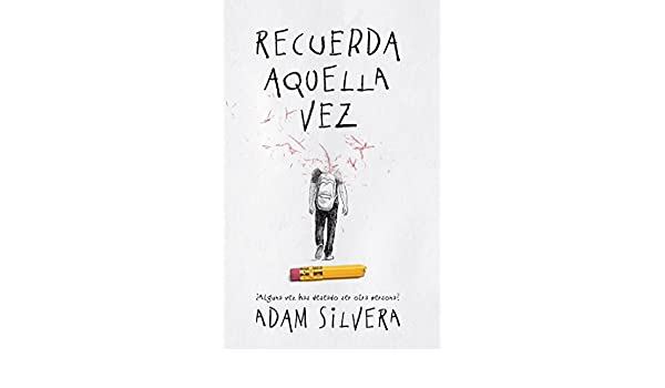 Amazon.com: Recuerda aquella vez (Spanish Edition) eBook: Adam Silvera: Kindle Store