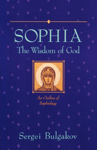 B.E.S.T Sophia: The Wisdom of God: An Outline of Sophiology (Library of Russian Philosophy)<br />[Z.I.P]