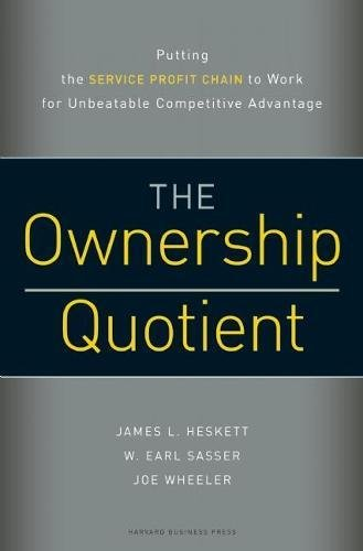 Ownership Quotient  Putting The Service Profit Chain To Work For Unbeatable Competitive Advantage