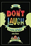 The Don't Laugh Challenge - Easter Edition: Easter Joke Book for Kids with Knock-Knock Jokes and Riddles Included - Perfect for Easter Basket Stuffers ... and Girls; Easter Crafts, Books, Toys & Games