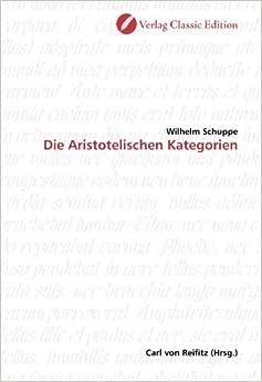 Die Aristotelischen Kategorien