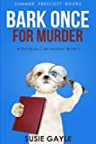 Bark Once For Murder: A Pet Shop Cozy Mystery, Book 1 (Pet Shop Cozy Mysteries) (Volume 1)