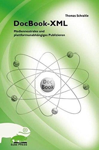 DocBook-XML: Medienneutrales und plattformunabhängiges Publizieren