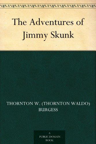 The Adventures of Jimmy Skunk by [Burgess, Thornton W. (Thornton Waldo)]