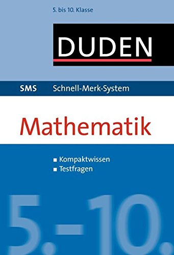 SMS Mathematik 5.-10. Klasse (Duden SMS - Schnell-Merk-System)