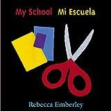 My School/Mi Escuela, Rebecca Emberley, 0316000507